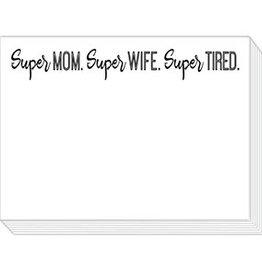 Roseanne Beck Mini Slab Pad- Super Mom. Super Tired