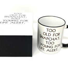 Retrospective Mugs Snarky Mugs Too Old For Snapchat