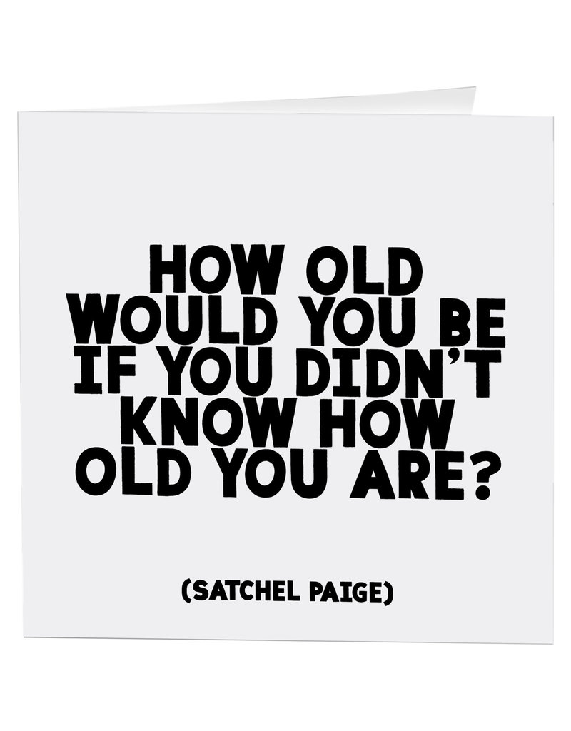 Quotable Card How Old Would You Be