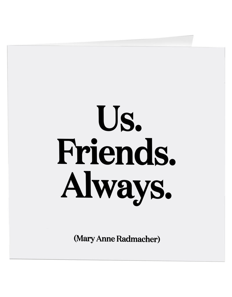 Quotable Card Us Friends Always