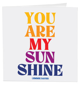 Quotable Card You Are My Sunshine