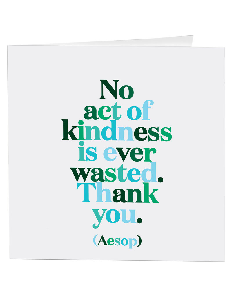 Quotable Card No Act of Kindness