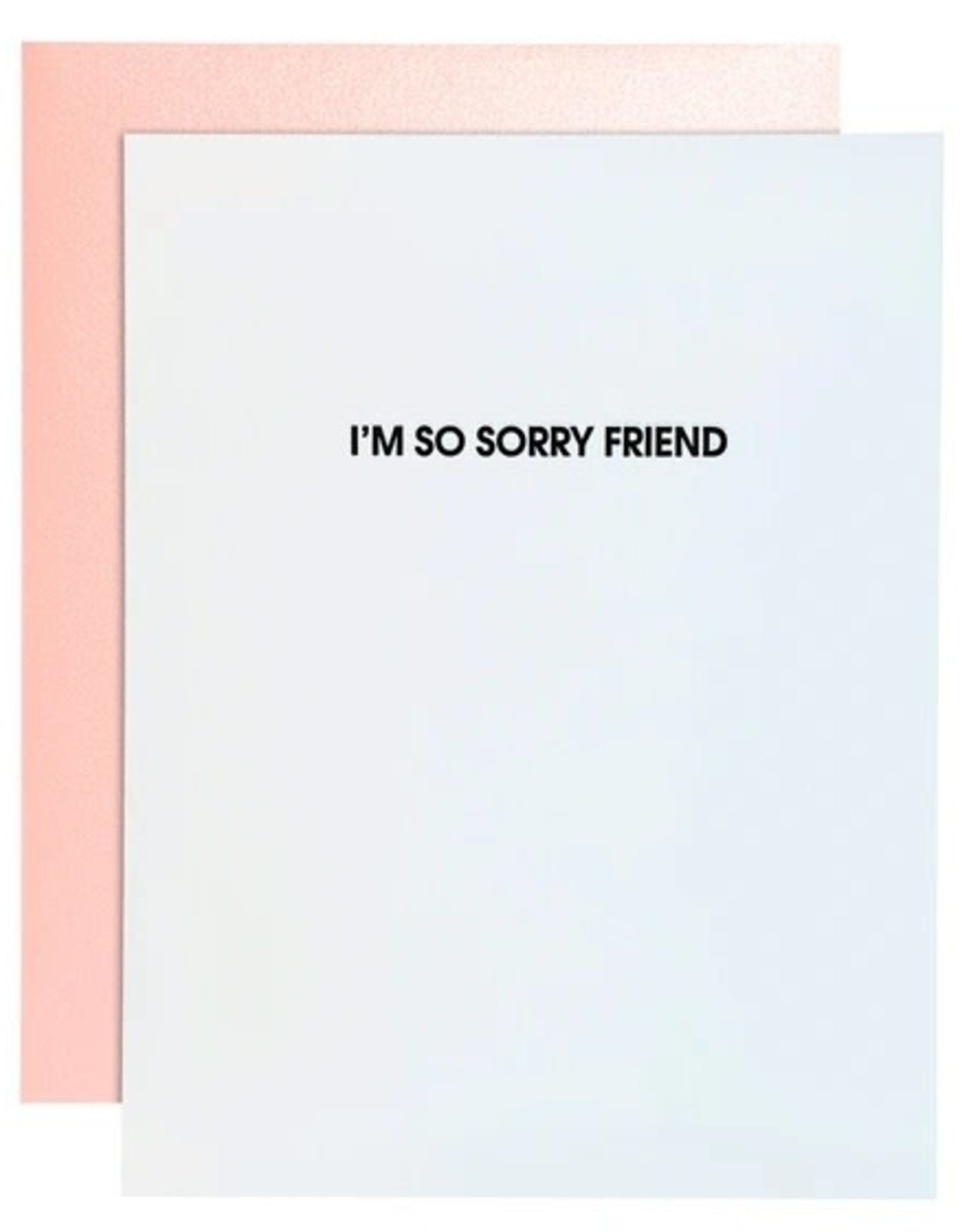 Chez Gagne Card- I'm So Sorry Friend