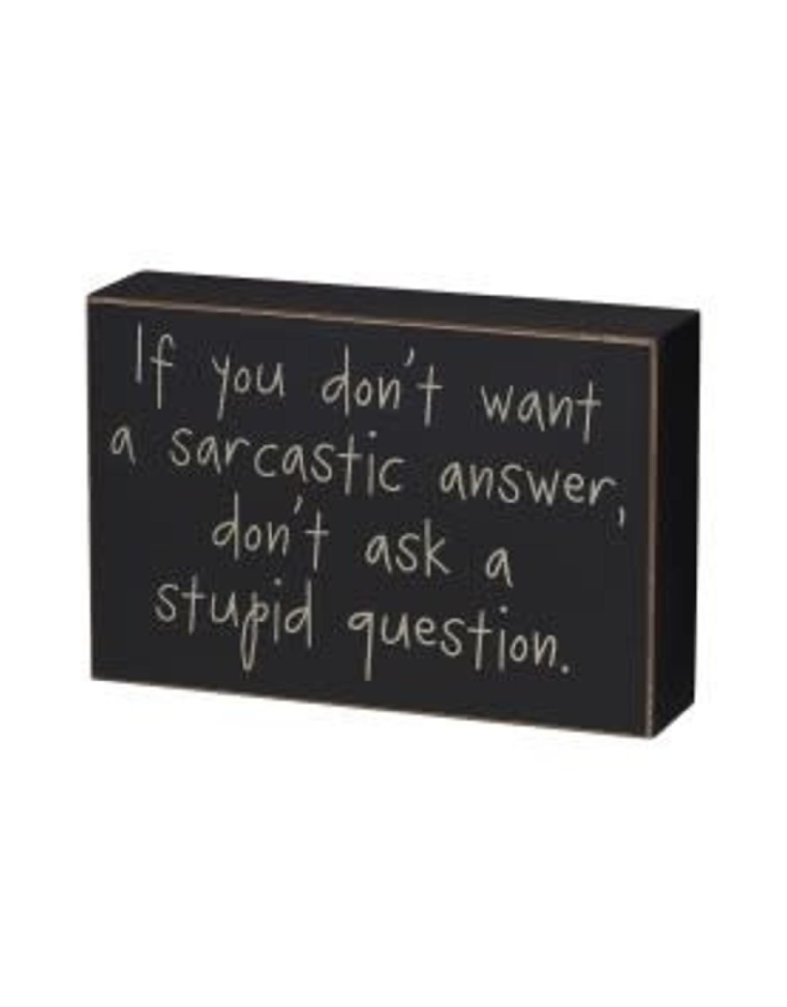 Collins Painting & Desgin Box Sign Stupid Question