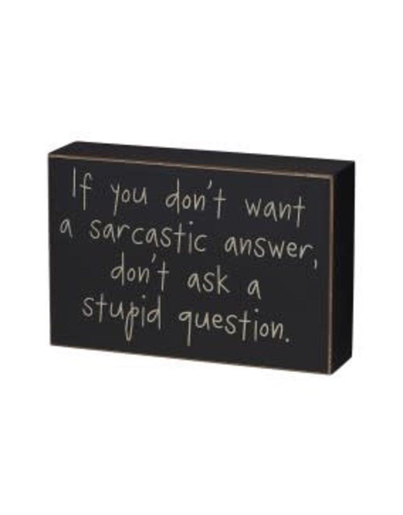 Box Sign Stupid Question