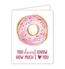 Folded Valentine Greeting Card-  You Donut Know How Much I Love You