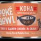 Koha Poke Bowl Tuna & Salmon 5.5 oz