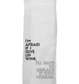 Twisted Wares Twisted Wares Tea Towel I'm Afraid If I Give Up Wine