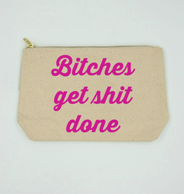 Twisted Wares Twisted Wares B**ch Bag B**ches Get Sh** Done