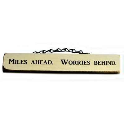 Lift Your Sole Wood Sign-Miles Ahead Worries Behind