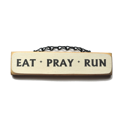 Lift Your Sole Wood Sign-Eat Pray Run