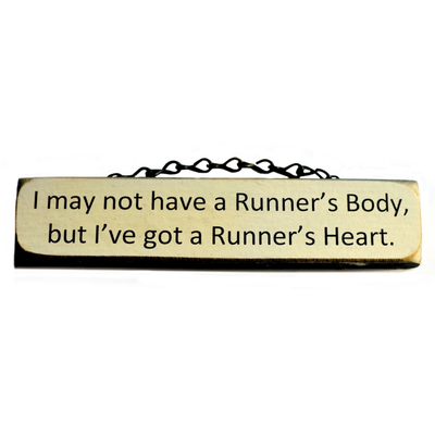 Lift Your Sole Wood Sign-I may not have a Runner's Body