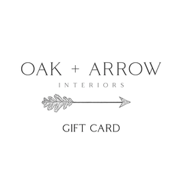 Oak + Arrow Interiors Gift Card $250