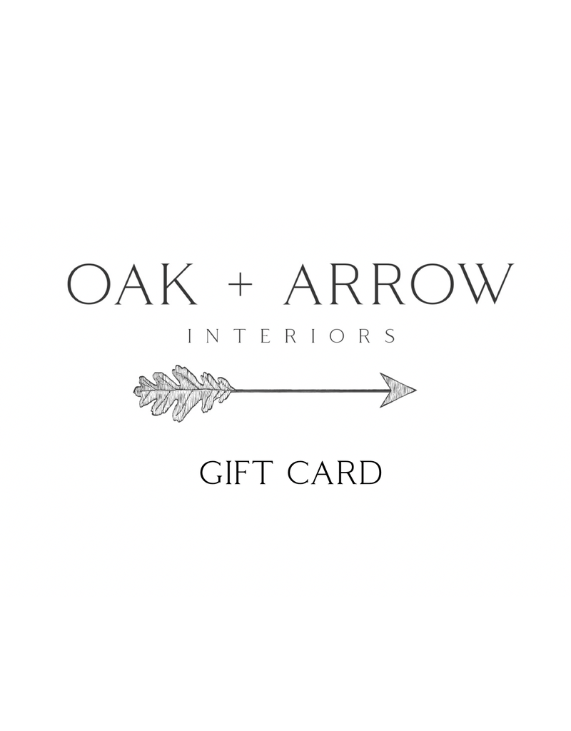 Oak + Arrow Interiors Gift Card $75