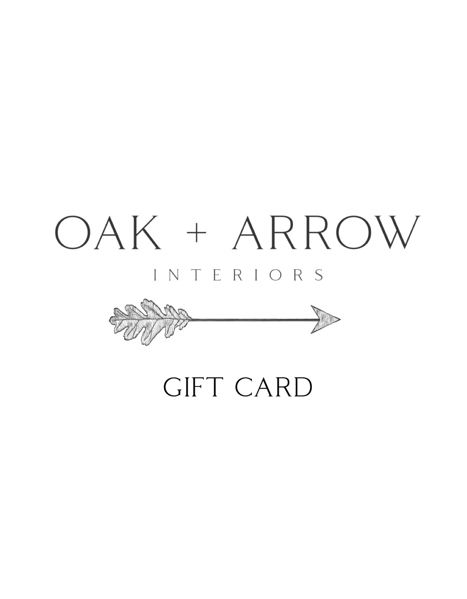 Oak + Arrow Interiors Gift Card $100