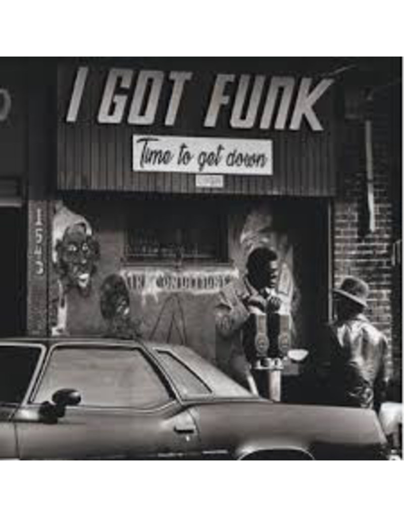 Various - I Got Funk: Time To Get Down LP