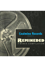 Coalmine Records Presents Reminded: A Remix Compilation LP