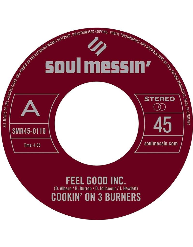 "Cookin' On 3 Burners – Feel Good Inc. 7"""