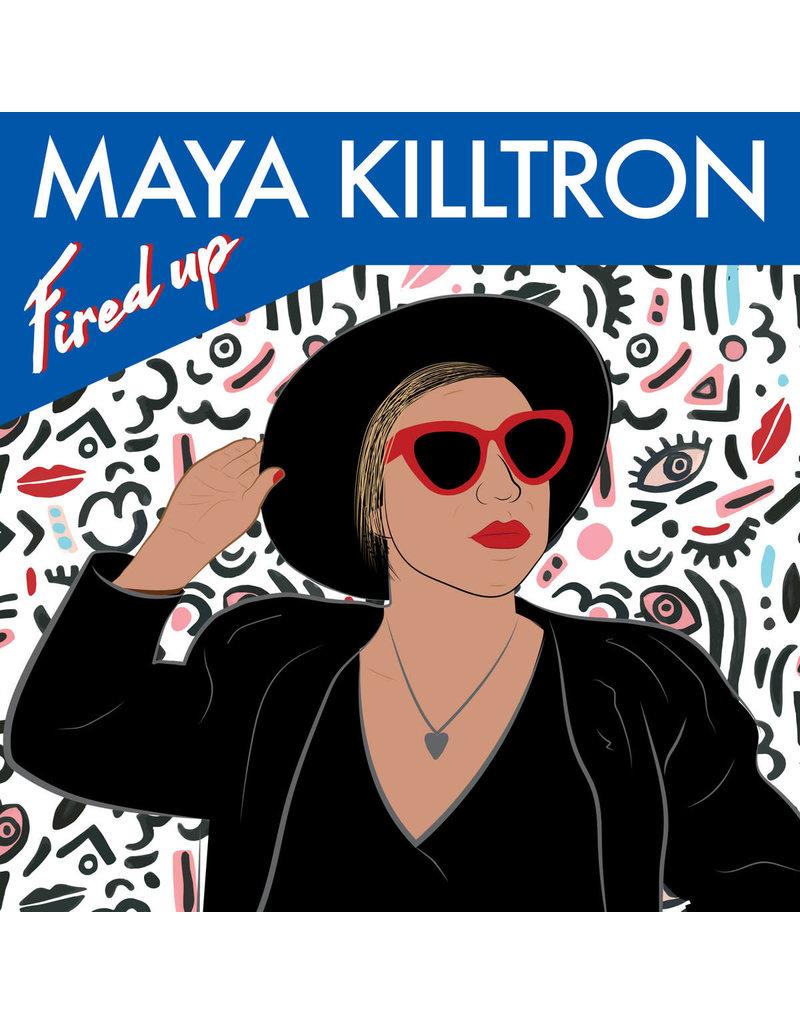 """Maya Killtron - Fired Up 7"""" (2020)"""
