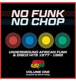 Various – No Funk, No Chop - Volume One (Underground African Funk & Disco Hits 1977 - 1982) LP