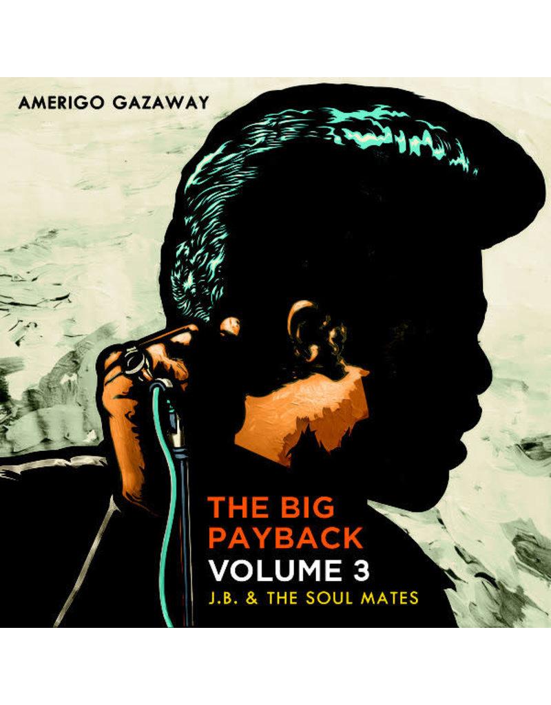 Amerigo Gazaway – The Big Payback Vol. 3-J.B. & The Soul Mates (Radio Edits) LP