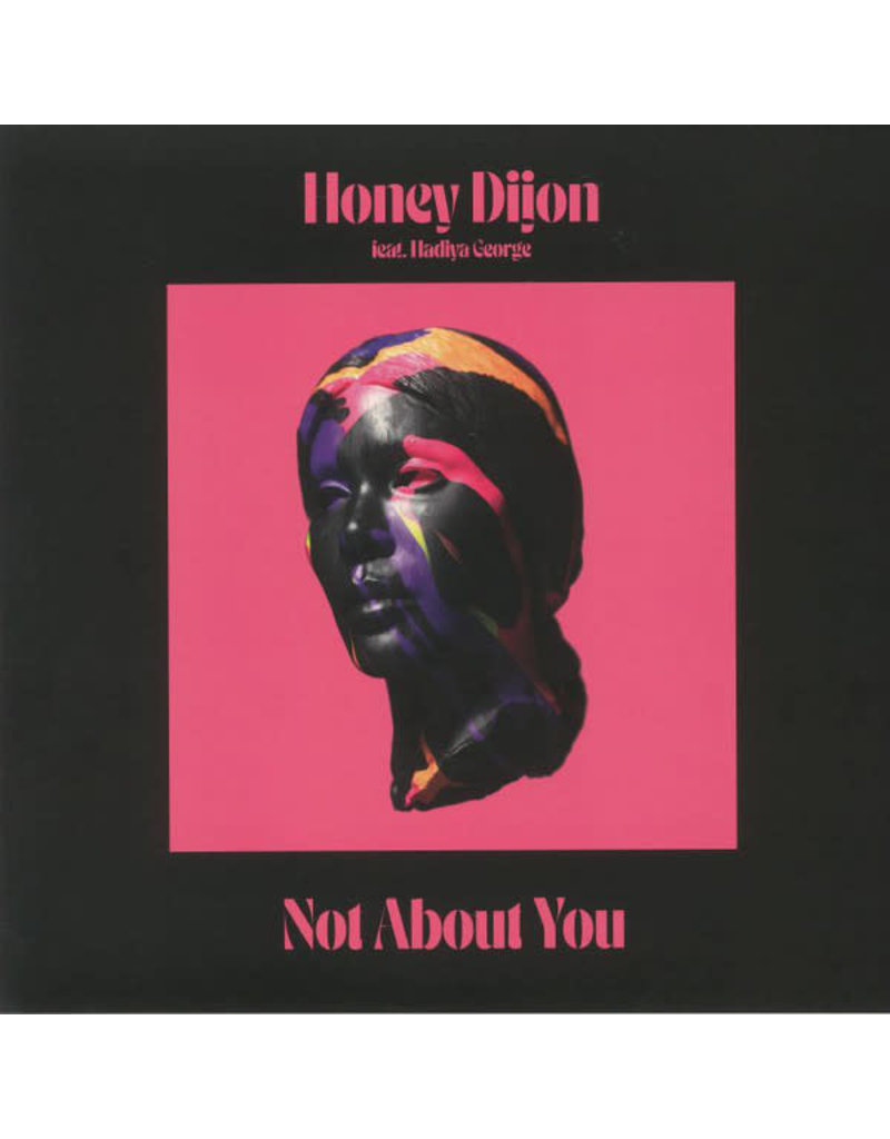 Honey Dijon Feat. Hadiya George ‎– Not About You 12""