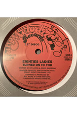 Eighties Ladies ‎– Turned On To You 12""