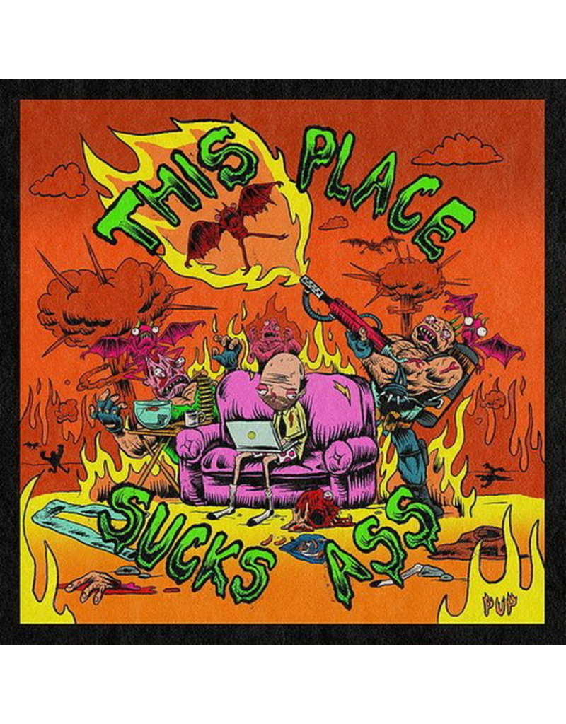 Pup – This Place Sucks Ass EP LP