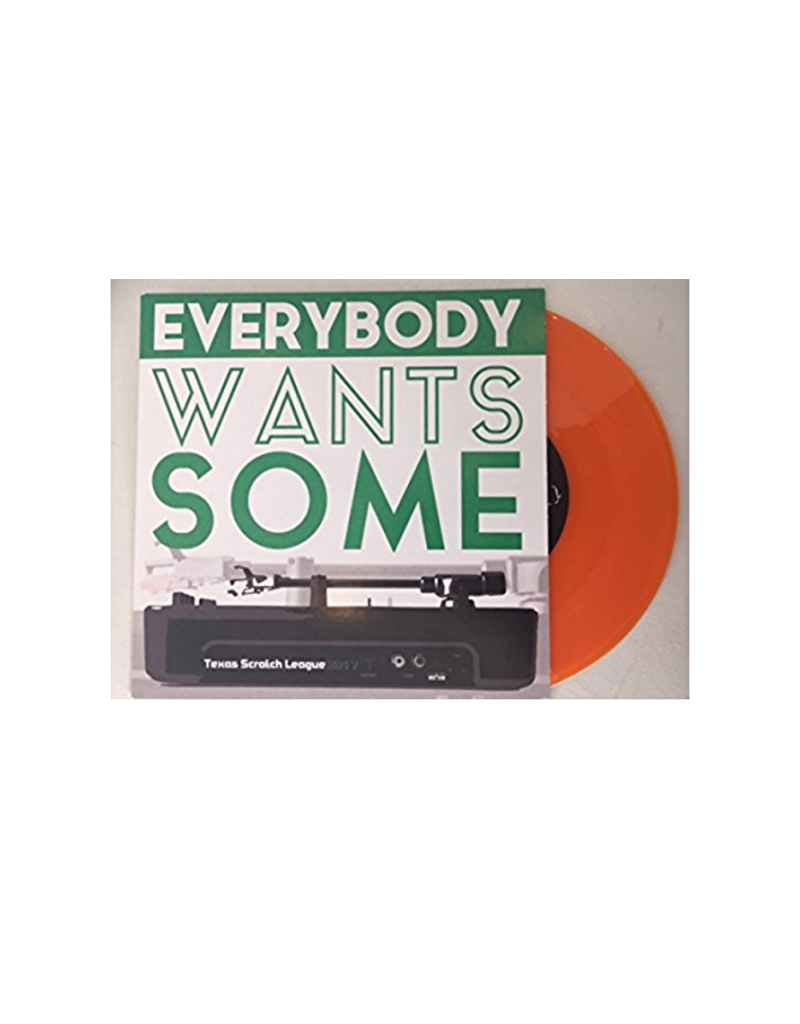 BB TEXAS SCRATCH LEAGUE - EVERYBODY WANTS SOME ORANGE 7""