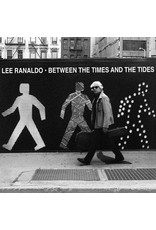 RK LEE RANALDO - BETWEEN THE TIMES AND THE TIDES LP