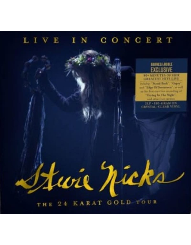 Stevie Nicks ‎– Live In Concert, The 24 Karat Gold Tour