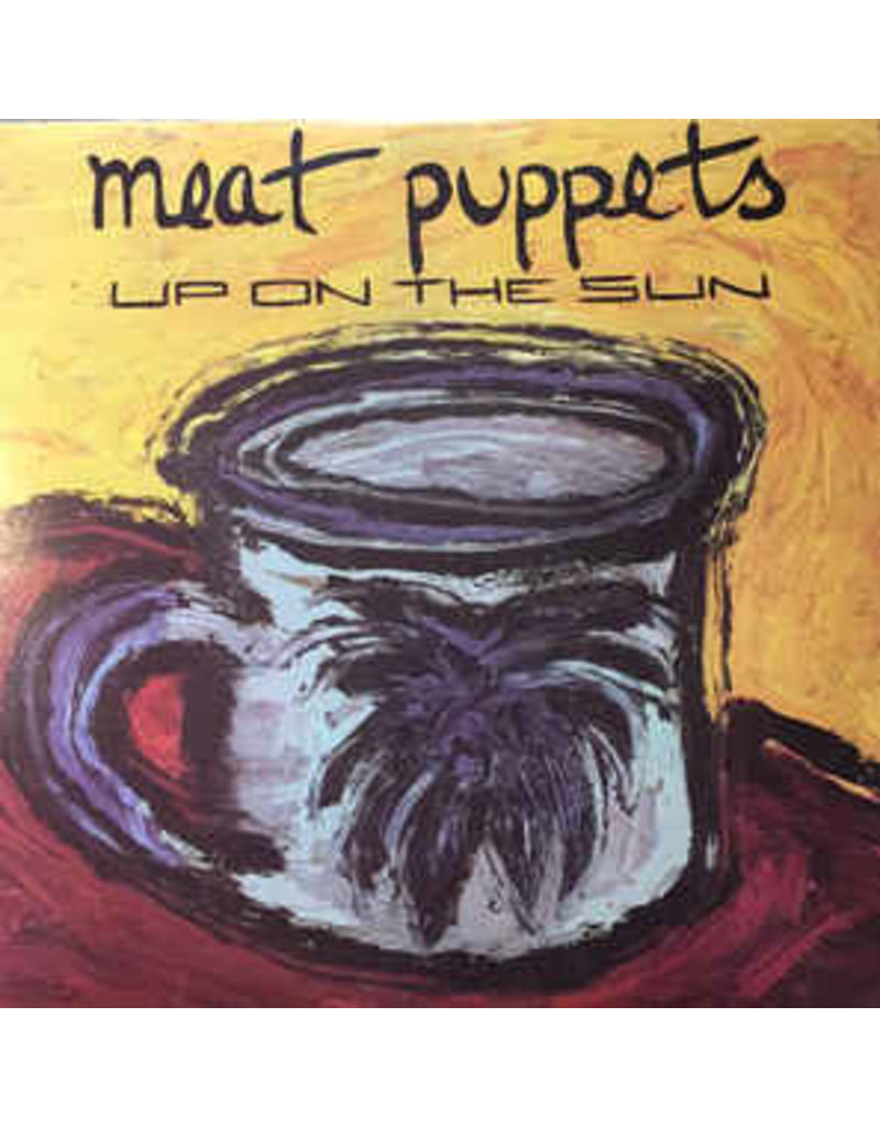 RK MEAT PUPPETS - UP ON THE SUN (2011 REISSUE)
