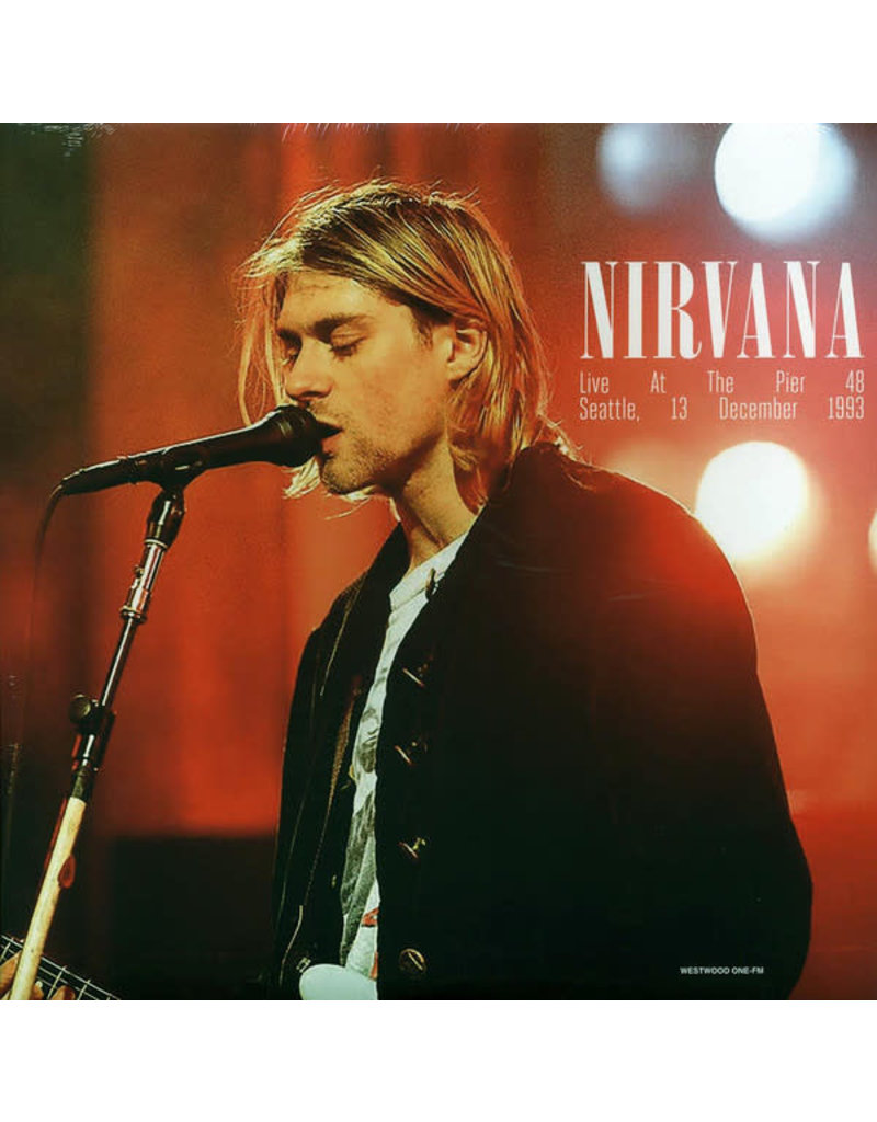 Nirvana - At The Pier 48, Seattle December, 13th 1993 WW1-FM LP