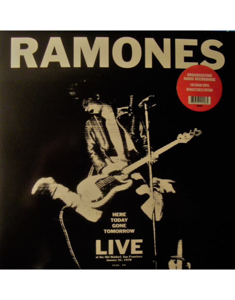 RK Ramones ‎– Here Today Gone Tomorrow - Live At The Old Waldorf, San Francisco. January 31, 1978