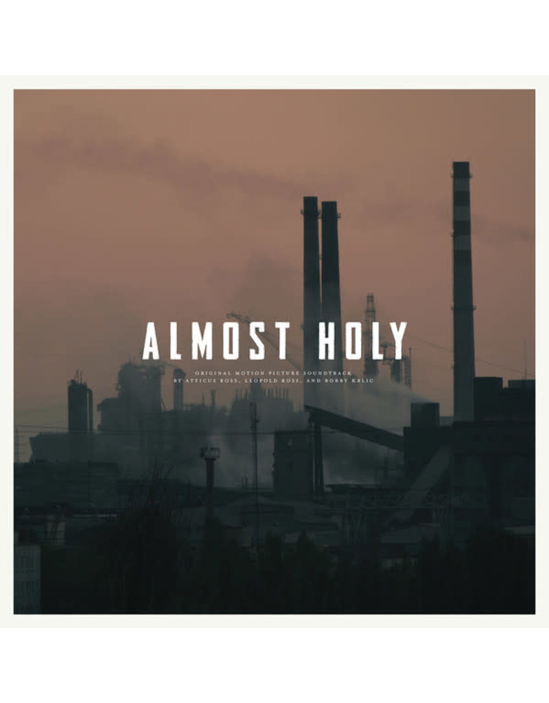 ST Atticus Ross, Leopold Ross , And Bobby Krlic – Almost Holy OST (2016)