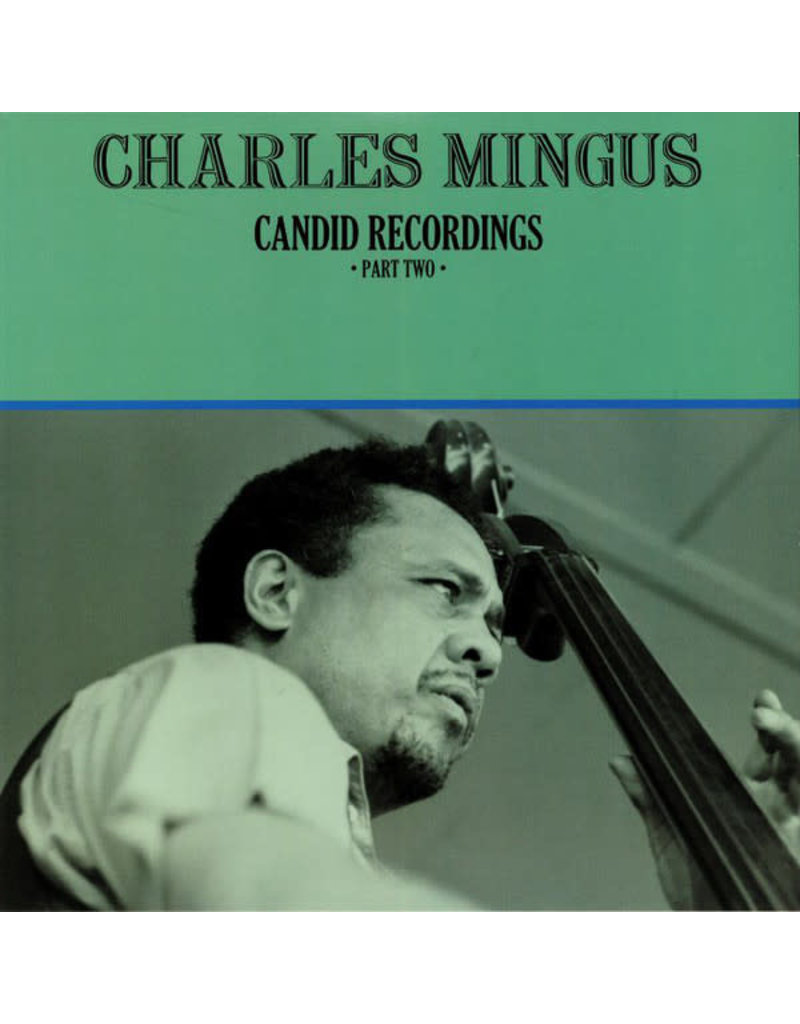 Charles Mingus – Candid Recordings Part Two (2018), Compilation, Limited Edition, Numbered, Clear
