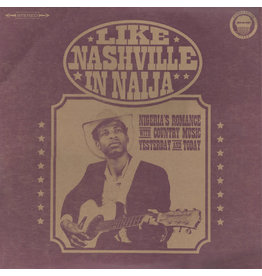 CT Various ‎– Like Nashville In Naija 2LP [RSD2017], Compilation, Limited 2000