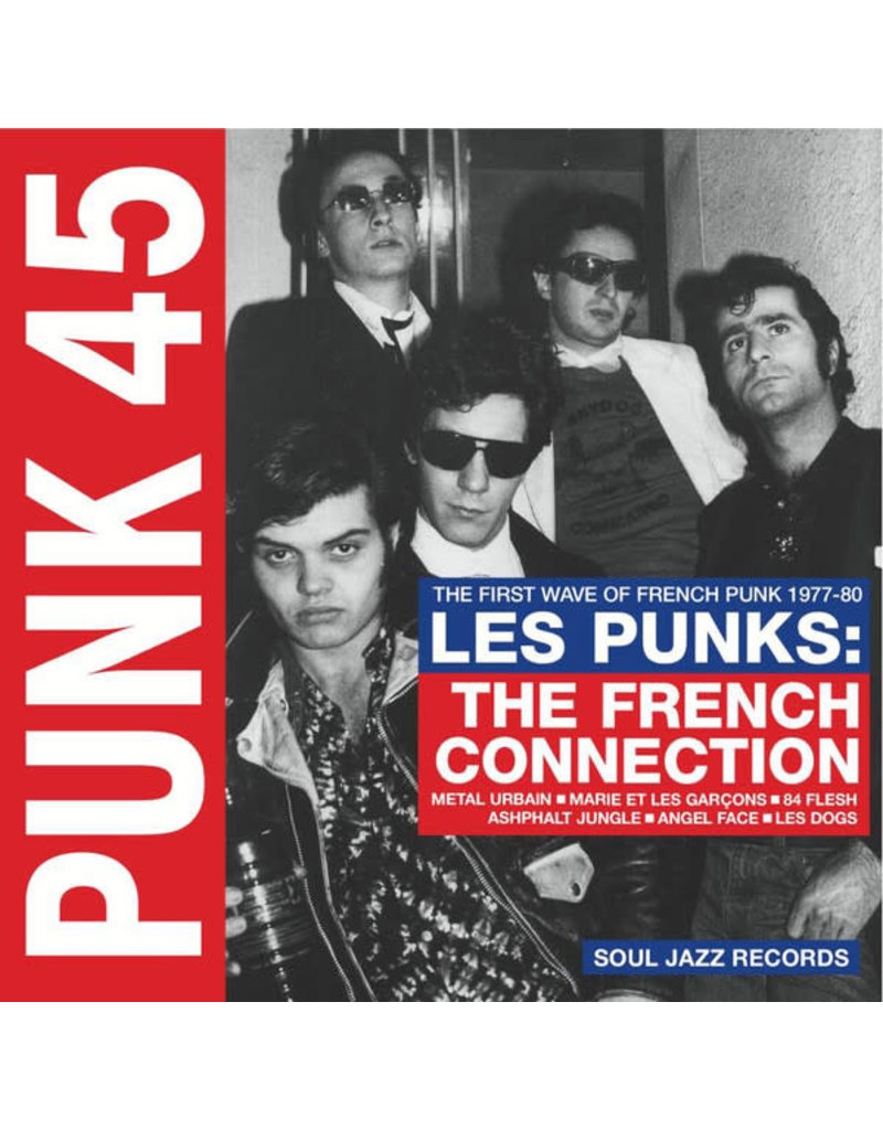 PU V/A - Punk 45: Les Punks: The French Connection (The First Wave Of French Punk 1977-80) 2LP (Soul Jazz Records)