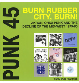 PU Various – Punk 45: Burn Rubber City Burn! Akron, Ohio : Punk And The Decline Of The Mid West 1975 - 80 2LP (Spul Jazz Records)