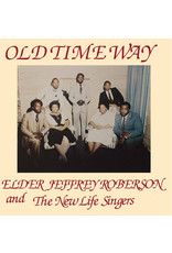 FS Elder Jeffrey Roberson And The New Life Singers – Old Time Way , Limited Edition, 2018 Reissue