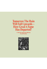 """Tomorrow The Rain Will Fall Upwards – How Great A Fame Has Departed 10"""" (2014), Limited Edition"""