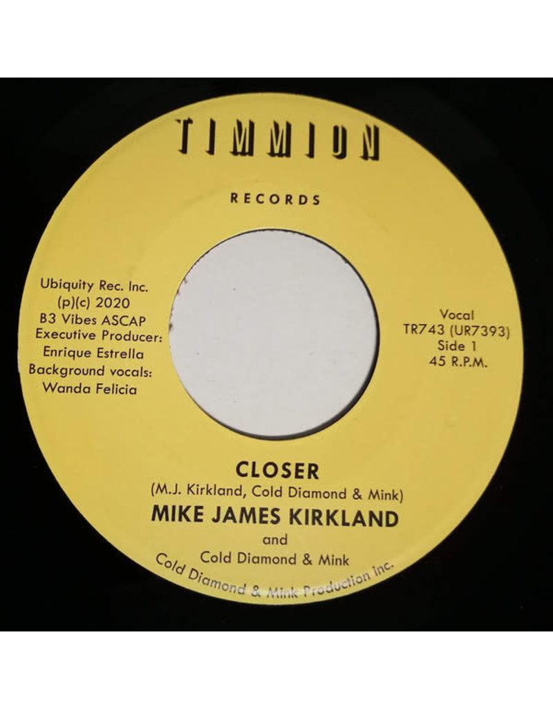 "Mike James Kirkland and Cold Diamond & Mink – Closer 7"""