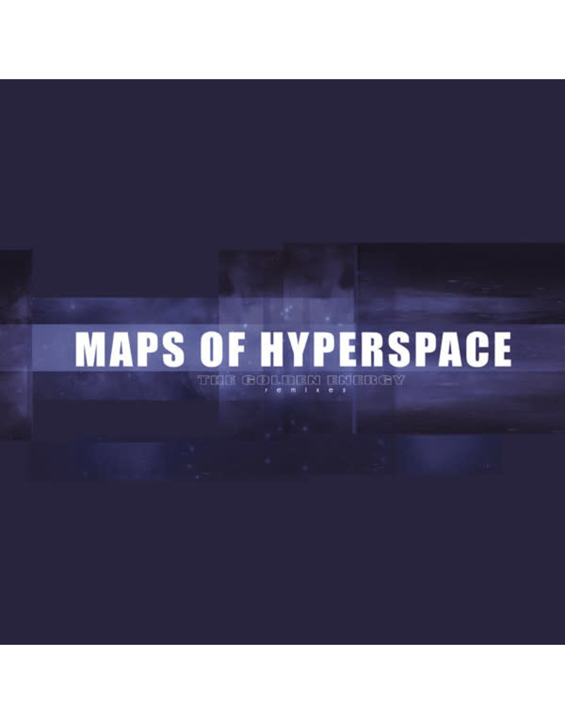 """HS Maps Of Hyperspace – The Golden Energy (Remixes) 12"""""""