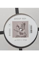 "Aroop Roy – What I Love EP 12"" [RSD2018]"