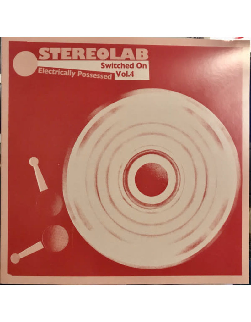 Stereolab – Electrically Possessed [Switched On Vol. 4] 3LP (2021)