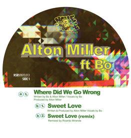 "Alton Miller Ft Bo – Where Did We Go Wrong 12"""