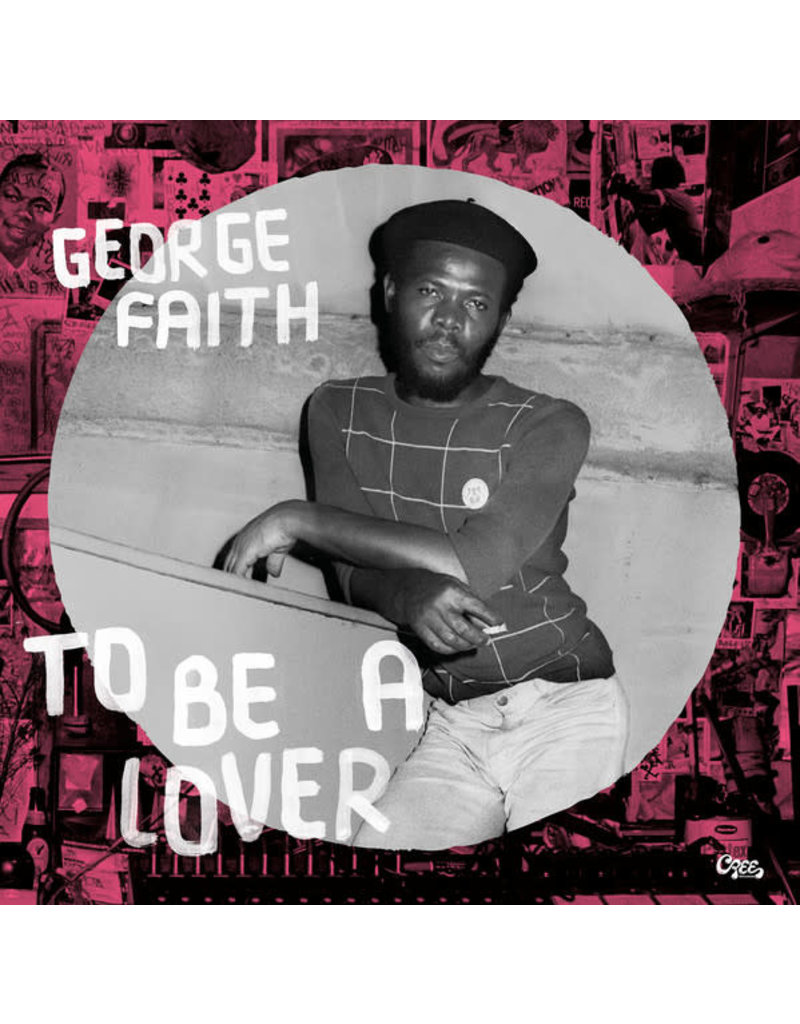 George Faith - To Be A Lover LP (2019 Reissue)