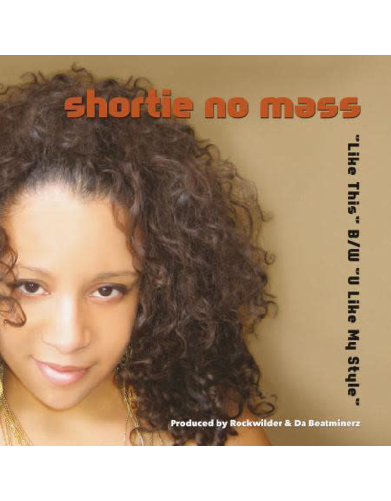 """Shortie No Mass - Like This / U Like My Style 12"""" (2019 Reissue), Limited 300"""