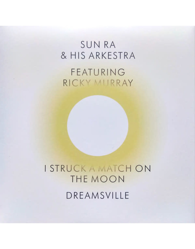 """Sun Ra And His Arkestra Featuring Ricky Murray - I Struck A Match On The Moon / Dreamsville 7"""" (2021)"""