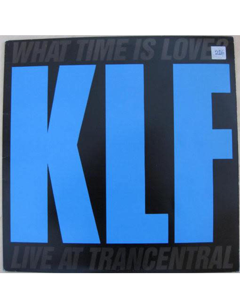 """(VINTAGE) The KLF Featuring The Children Of The Revolution - What Time Is Love? (Live At Trancentral) 12"""" [Sleeve:G+,Disc:VG] (1990, US) , Blue Logo"""